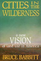 Cities in the Wilderness book, by Bruce Babbitt.